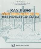 Ebook Xây dựng công trình ngầm đô thị theo phương pháp đào mở: Phần 1 - PGS.TS. Nguyễn Bá Kế