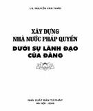 Ebook Xây dựng Nhà nước pháp quyền dưới sự lãnh đạo của Đảng: Phần 2 - LS. Nguyễn Văn Thảo