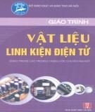 Giáo trình Vật liệu - Linh kiện điện tử: Phần 1 – TS. Phạm Thanh Bình (chủ biên)