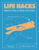 Life Hacks - Helpful Hints to Make Life Easier - Dan Marshall