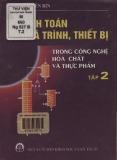 Ebook Tính toán quá trình, thiết bị trong công nghệ hóa chất và thực phẩm (Tập 2) - GS.TSKH. Nguyễn Bin