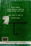Giáo trình Quá trình và thiết bị công nghệ hóa học (Tập 5 - Quá trình và thiết bị truyền nhiệt) - Phạm Văn Bôn (chủ biên) (ĐH Bách Khoa TP.HCM)