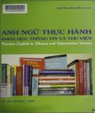Tiếng Anh thực hành khoa học thông tin và thư viện: Phần 1