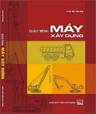 Giáo trình Máy xây dựng: Phần 1 - Lưu Bá Thuận