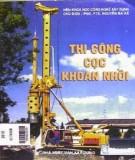 Ebook Thi công cọc khoan nhồi: Phần 1 - PGS.PTS. Nguyễn Bá Kế (chủ biên)