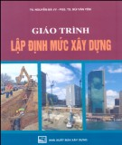 Giáo trình Lập định mức xây dựng: Phần 2 - TS. Nguyễn Bá Vỵ, PGS.TS. Bùi Văn Yêm