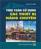 Ebook Tính toán sử dụng các thiết bị nâng chuyển: Phần 1 - Phạm Huy Chính