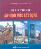 Giáo trình Lập định mức xây dựng: Phần 1 - TS. Nguyễn Bá Vỵ, PGS.TS. Bùi Văn Yêm
