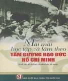 Ebook Mãi mãi học tập và làm theo tấm gương đạo đức Hồ Chí Minh: Phần 2 - NXB Chính trị quốc gia