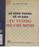 Ebook Sự hình thành về cơ bản tư tưởng Hồ Chí Minh: Phần 2 - GS. Trần Văn Giàu