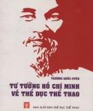 Ebook Tư tưởng Hồ Chí Minh về Thể dục thể thao: Phần 1 - Trương Quốc Uyên