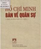 Ebook Hồ Chí Minh bàn về quân sự (Trích các bài nói và bài viết của Chủ tịch Hồ Chí Minh): Phần 1 - Viện Khoa học xã hội nhân văn quân sự