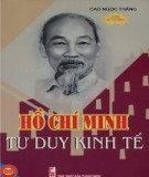 Ebook Hồ Chí Minh tư duy kinh tế: Phần 1 - Cao Ngọc Thắng