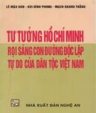 Rọi sáng con đường độc lập tự do của dân tộc Việt Nam - Tư tưởng Hồ Chí Minh: Phần 1