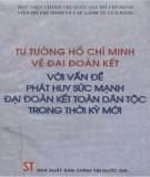 Ebook Tư tưởng Hồ Chí Minh về đại đoàn kết với vấn đề phát triển sức mạnh đại đoàn kết toàn dân tộc trong thời kỳ mới: Phần 1 - NXB Chính trị Quốc gia