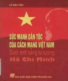 Sức mạnh dân tộc của cách mạng Việt Nam dưới ánh sáng tư tưởng Hồ Chí Minh: Phần 1