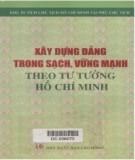 Tư tưởng Hồ Chí Minh - Xây dựng Đảng trong sạch, vững mạnh: Phần 1