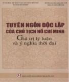 Giá trị lý luận và ý nghĩa thời đại - Tuyên ngôn độc lập của Chủ tịch Hồ Chí Minh: Phần 1