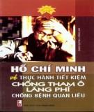 Ebook Hồ Chí Minh về thực hành tiết kiệm, chống tham ô, lãng phí, chống bệnh quan liêu: Phần 2 - Ngọc Quỳnh, Hồng Lam