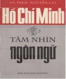 Ebook Hồ Chí Minh tầm nhìn ngôn ngữ: Phần 1 - GS.TSKH. Nguyễn Lai
