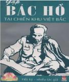 Hồi ký - Gặp Bác Hồ tại chiến khu Việt Bắc: Phần 1