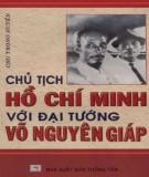 Ebook Chủ tịch Hồ Chí Minh với Đại tướng Võ Nguyên Giáp: Phần 2 - Chu Trọng Huyến