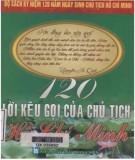 Ebook 120 lời kêu gọi của Chủ tịch Hồ Chí Minh: Phần 1 - Nguyễn Sông Lam, Bình Minh (tuyển chọn)