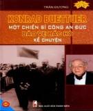 Một chiến sĩ công an Đức bảo vệ Bác Hồ kể chuyện - Konrad Buettuer: Phần 2
