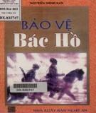 Ebook Bảo vệ Bác Hồ: Phần 2 - Nguyễn Minh San