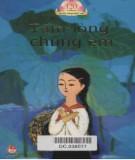 Tập thơ văn của thiếu nhi viết về Bác Hồ - Tấm lòng chúng em: Phần 1