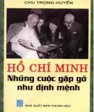 Ebook Hồ Chí Minh - Những cuộc gặp gỡ như định mệnh: Phần 2 - Chu Trọng Huyến