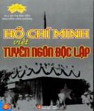 Ebook Hồ Chí Minh viết Tuyên ngôn độc lập: Phần 1 - ThS. Vũ Thị Kim Yến, Nguyễn Văn Dương