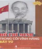 Ebook Chủ tịch Hồ Chí Minh trong cõi vĩnh hằng bất tử: Phần 1 - TS. Nguyễn Đức Trạch