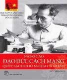 Ebook Nâng cao đạo đức cách mạng, quét sạch chủ nghĩa cá nhân: Phần 1 - Hồ Chí Minh