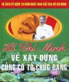 Xây dựng củng cố tổ chức Đảng - Hồ Chí Minh: Phần 1