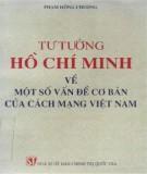 Ebook Tư tưởng Hồ Chí Minh về một số vấn đề cơ bản của cách mạng Việt Nam: Phần 2 - Phạm Hồng Chương