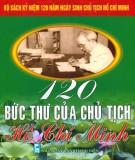 Ebook 120 bức thư của Chủ tịch Hồ Chí Minh: Phần 2 - Nguyễn Sông Lam, Bình Minh