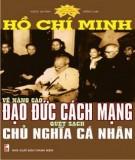 Nâng cao đạo đức cách mạng quét sạch chủ nghĩa cá nhân - Hồ Chí Minh: Phần 1