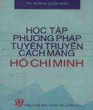 Ebook Học tập phương pháp tuyên truyền cách mạng Hồ Chí Minh: Phần 1 - TS. Hoàng Quốc Bảo
