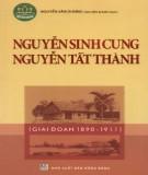 Ebook Nguyễn Sinh Cung - Nguyễn Tất Thành (Giai đoạn 1890 - 1911): Phần 1 - Nguyễn Văn Dương