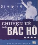 Ebook Chuyện kể về Bác Hồ (Tập 4): Phần 1 - Thái Kim Đỉnh