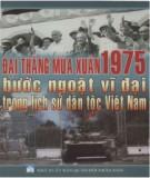 Ebook Đại thắng mùa Xuân 1975 - bước ngoặt vĩ đại trong lịch sử dân tộc Việt Nam: Phần 2 - Đặng Việt Thủy, Nguyễn Minh Thủy