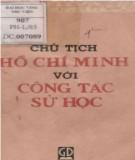 Ebook Chủ tịch Hồ Chí Minh với công tác sử học: Phần 1 - Phan Ngọc Liên