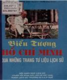 Ebook Biểu tượng Hồ Chí Minh qua những trang tư liệu lịch sử: Phần 1 - Đặng Văn Hồ, Trần Vĩnh Tướng, Trần Đức Minh