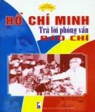 Ebook Hồ Chí Minh trả lời phỏng vấn báo chí: Phần 2 - Nguyễn Sông Lam, Nguyễn Lam Châu
