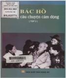 Hồ Chí Minh - Những câu chuyện cảm động (Tập 2): Phần 1