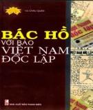 Ebook Bác Hồ với báo Việt Nam độc lập: Phần 2 - Vũ Châu Quán