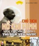 Ebook Chủ tịch Hồ Chí Minh với phong trào thi đua yêu nước: Phần 1 - Lê Quang Thiệu