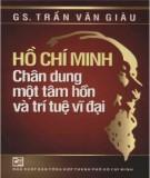 Chân dung một tâm hồn và trí tuệ vĩ đại - Hồ Chí Minh: Phần 2