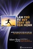 Ebook Làm chủ tư duy, thay đổi vận mệnh: Những phương pháp hiệu quả giúp bạn đạt được bất cứ điều gì bạn muốn - Adam Khoo, Stuart Tan